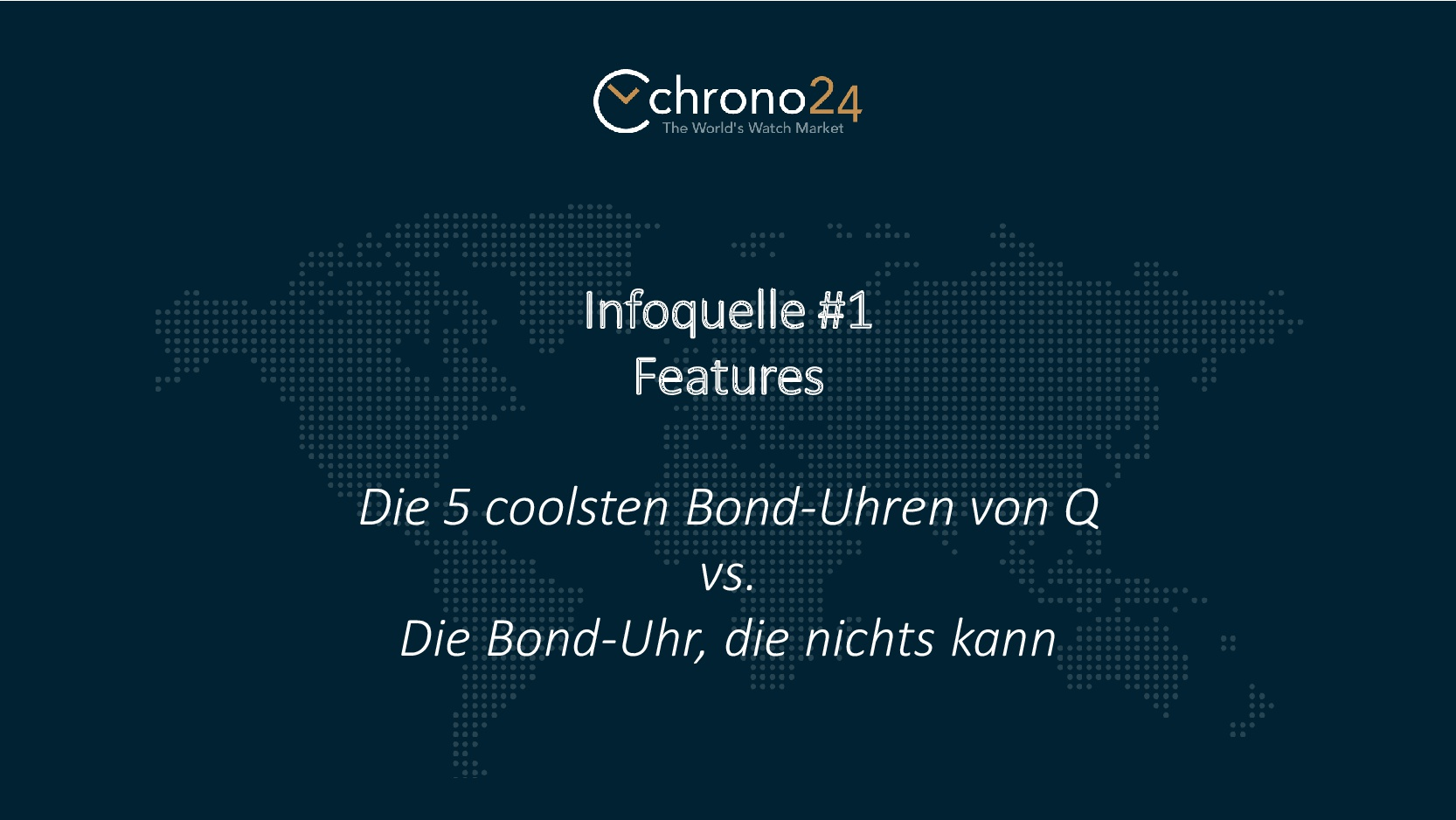Infoquelle1 Features Bond Uhren 001